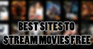 Top 30 Best Online Free Movie Streaming Websites