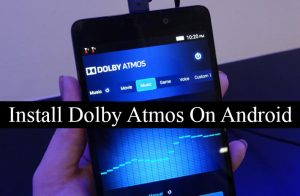 How To Install Dolby Atmos On Any Android