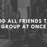 How To Add All Facebook Friends In Group At Once