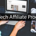 Top 4 Best Tech Affiliate Programs That Are Worth Geeking Out Over