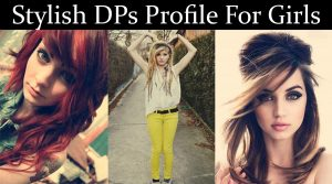 Stylish Girls Profile Pictures For WhatsApp DP & Facebook